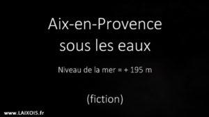 Et si la mer envahissait Aix-en-Provence ?