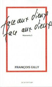 """François Gilly dédicacera """"Face aux dieux face aux dieux"""""""