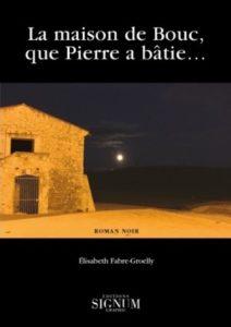 """Elisabeth Fabre-Groelly dédicacera """"La maison de Bouc, que Pierre a bâtie..."""""""