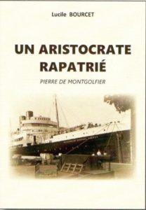 """Lucile Bourcet-Salenson dédicacera """"Un aristocrate rapatrié : Pierre de Montgolfier"""""""
