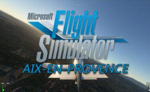 Survol d'Aix-en-Provence avec Flight Simulator 2020 - FS2020